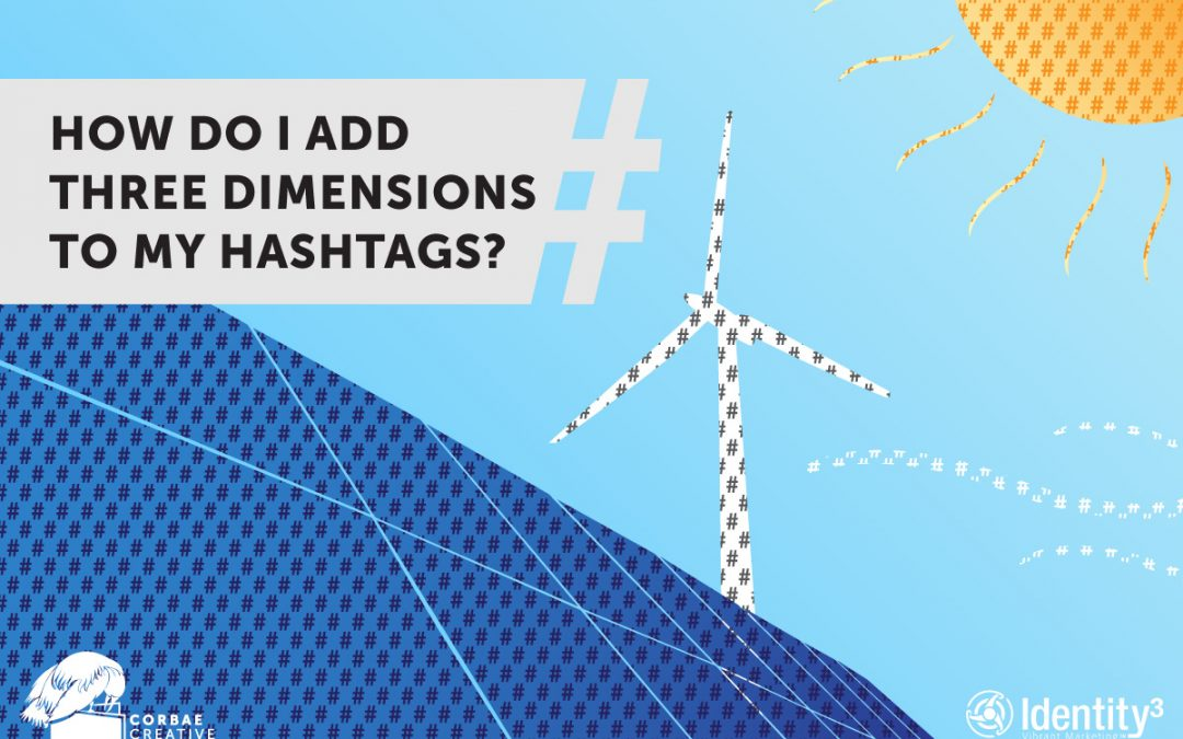How Do I Add Three Dimensions to My Hashtags?