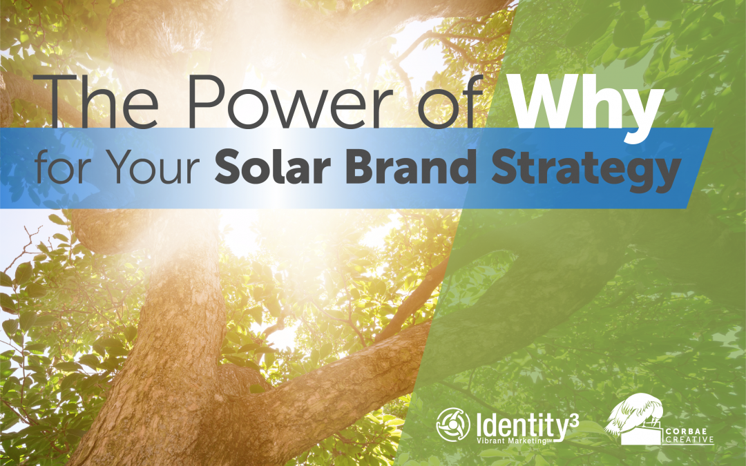 The Power or Why for Your Solar Brand Strategy